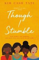 Though I Stumble