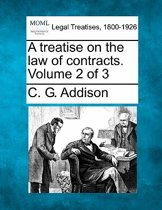 A Treatise on the Law of Contracts. Volume 2 of 3