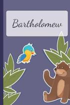 Bartholomew: Personalized Notebooks - Sketchbook for Kids with Name Tag - Drawing for Beginners with 110 Dot Grid Pages - 6x9 / A5