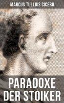 Cicero: Paradoxe der Stoiker