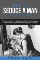 How to Seduce a Man