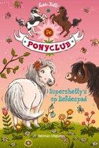 De Ponyclub 4 - Supershetty's op liefdespad