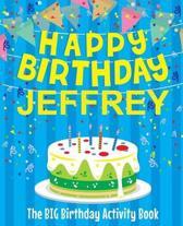 Happy Birthday Jeffrey - The Big Birthday Activity Book