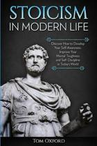 Stoicism in Modern Life: Discover How to Develop Your Self-Awareness, Improve Your Mental Toughness and Self-Discipline in Today's World (Begin