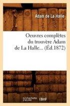 Oeuvres Compl tes Du Trouv re Adam de la Halle ( d.1872)