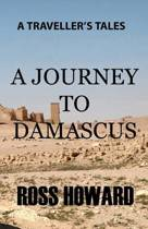 A Traveller's Tales - A Journey to Damascus
