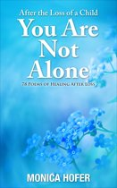 After the Loss of a Child: You Are Not Alone