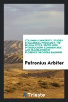 Columbia University, Studies in Classical Philology. the Bellum Civile. Edited with Introduction, Commentary, and Translation by Florence Theodora Baldwin