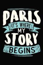 Paris It's where my story begins