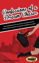 Confessions of a Dream Chaser
