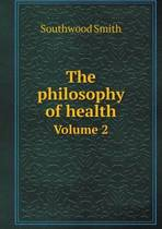 The Philosophy of Health Volume 2
