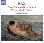 Bax: Piano Sonatas Nos. 1 & 2