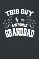 This Guy Is An Awesome Granddad: Family life Grandpa Dad Men love marriage friendship parenting wedding divorce Memory dating Journal Blank Lined Note