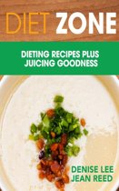 Diet Zone: Dieting Recipes plus Juicing Goodness