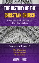 The History of the Christian Church: From the Birth of Christ to the 18th Century