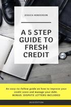 A 5 Step Guide to Fresh Credit