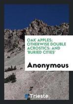 Oak Apples; Otherwise Double Acrostics