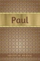Paul Gratitude Journal: Personalized with Name and Prompted. 5 Minutes a Day Diary for Men