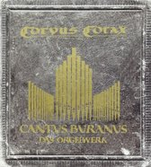 Cantus Buranus - Orgel  Orgelwerk