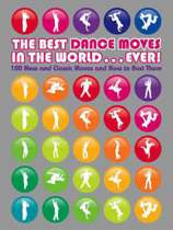 The Best Dance Moves in the World ... Ever!
