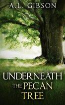 Underneath the Pecan Tree