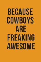 Because Cowboys are freaking awesome: Cowboys Journal for men to note down daily activities and Plans Composition Notebook: Lined Notebook for Cowboys
