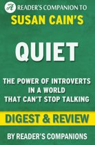 Quiet: The Power of Introverts in a World That Can't Stop Talking by Susan Cain   Digest & Review