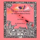 The Story of the Beginning - an Alternate Biblical History