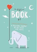 The Book of _________ A Keepsake Journal of the First Five Years