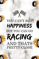 You Can't Buy Happiness But You Can Go Racing And Thats Pretty Close: Race Notebook Journal Composition Blank Lined Diary Notepad 120 Pages Paperback