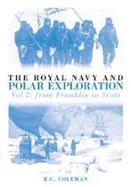 The Royal Navy and Polar Exploration Vol 2