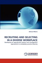 Recruiting and Selecting in a Diverse Workplace