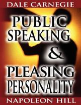Boek cover Public Speaking by Dale Carnegie (the author of How to Win Friends & Influence People) & Pleasing Personality by Napoleon Hill (the author of Think and Grow Rich) van Dale Carnegie
