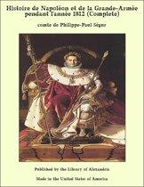 Histoire de Napoléon et de la Grande-Armée pendant l'année 1812 (Complete)