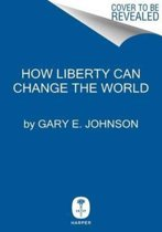 How Liberty Can Change the World