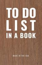 To Do List in a Book - Best to Do List to Increase Your Productivity and Prioritize Your Tasks More Effectively - Non Dated / Undated - 5.5 X 8.5 (Luxe Wood)