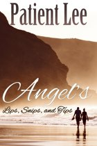 Angel's Lips, Snips, and Tips
