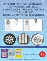 Schneeflocken-Papierausschnitt (28 Schneeflockenvorlagen - einfache bis mittlere Schwierigkeitsgrade, lustige DIY-Kunst und Bastelaktivit ten f r Kinder)