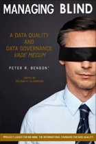 Managing Blind: A Data Quality and Data Governance Vade Mecum