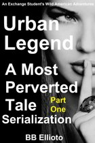 Urban Legend: A Most Perverted Tale Serialization Part One