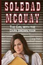 Soledad McQuay the Girl with the Long Brown Hair