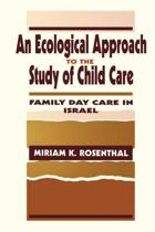 An Ecological Approach to the Study of Child Care