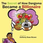 The Secret of How Dangoma Became a Billionaire