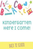 Kindergarten Here I Come