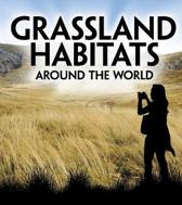 Grassland Habitats Around the World