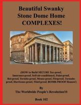Beautiful Swanky Stone Dome Home COMPLEXES!: (HOW to Build SECURE Tax-proof, Insurance-proof, Self-air-conditioned, Paint-proof, Rot-proof, Termite-pr