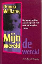 Mijn wereld, de wereld. De opmerkelijke autobiografie van een autistische vrouw.