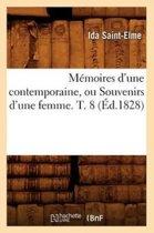 Memoires d'Une Contemporaine, Ou Souvenirs d'Une Femme. T. 8 (Ed.1828)
