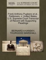 Frank Anthony Pugliano Et Al., Petitioners, V. United States. U.S. Supreme Court Transcript of Record with Supporting Pleadings