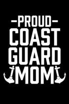 Proud Coast Guard Mom: College Ruled Lined Writing Notebook Journal, 6x9, 120 Pages
